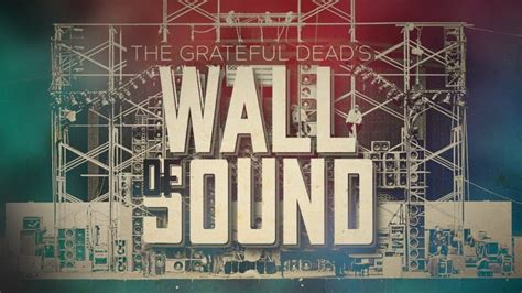 """How the Grateful Dead's """"Wall of Sound""""--a Monster, 600"""